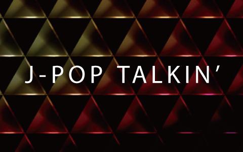 J-POP TALKIN'