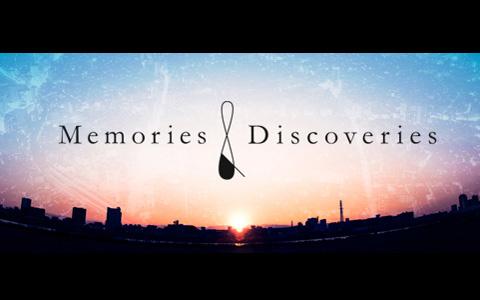 Memories & Discoveries