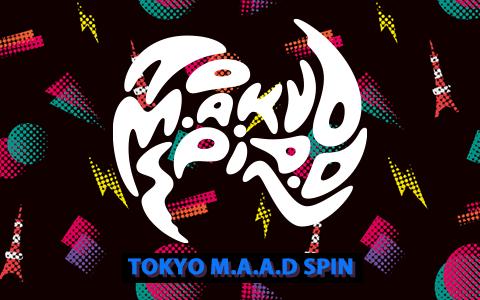TOKYO M.A.A.D SPIN