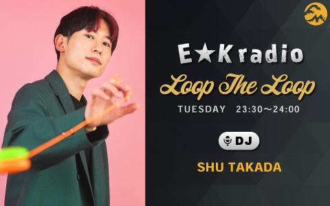E★K radio 「Loop The Loop」