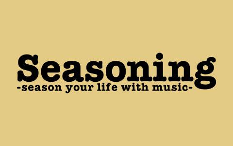 Seasoning~season your life with music~