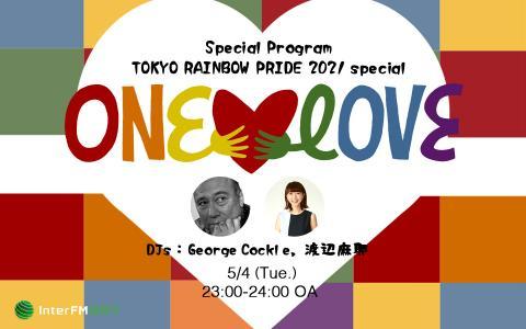 TOKYO RAINBOW PRIDE 2021 special ONE LOVE