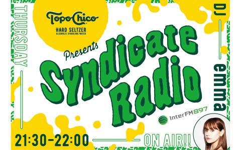 Topo Chico Hard Seltzer presents 「Syndicate Radio」